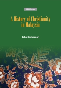 A History of Christianity in Malaysia